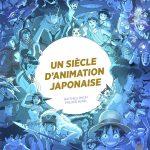 Couverture d'Un siècle d'animation japonaise